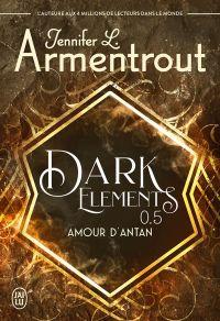 Dark Elements (Tome 0.5) - ...