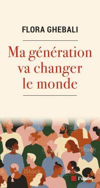 Ma génération va changer le...