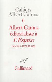 "Albert Camus éditorialiste à ""L'Express"" (Mai 1955 - Février 1956)"