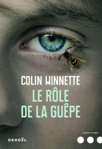Le Rôle de la guêpe | Winnette, Colin. Auteur