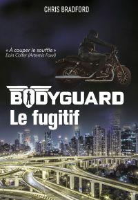 Bodyguard (Tome 6)  - Le fu...