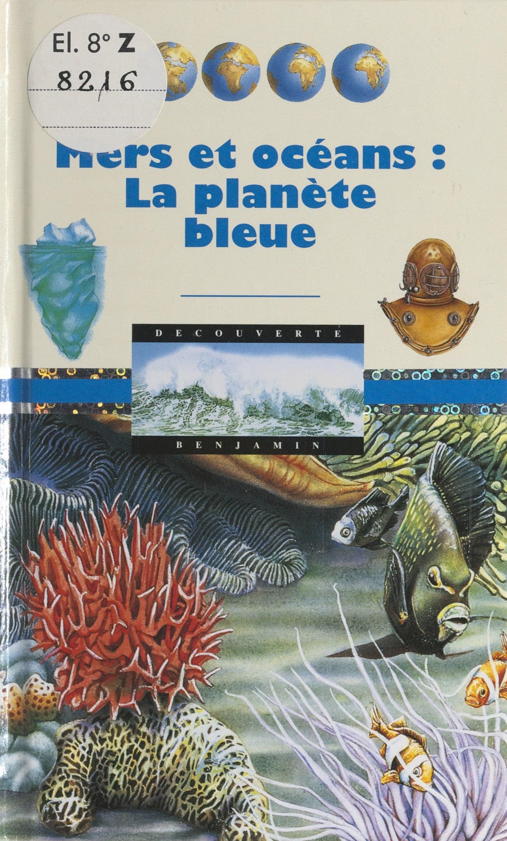 Mers et océans : la planète...