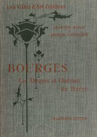 Bourges et les abbayes et c...
