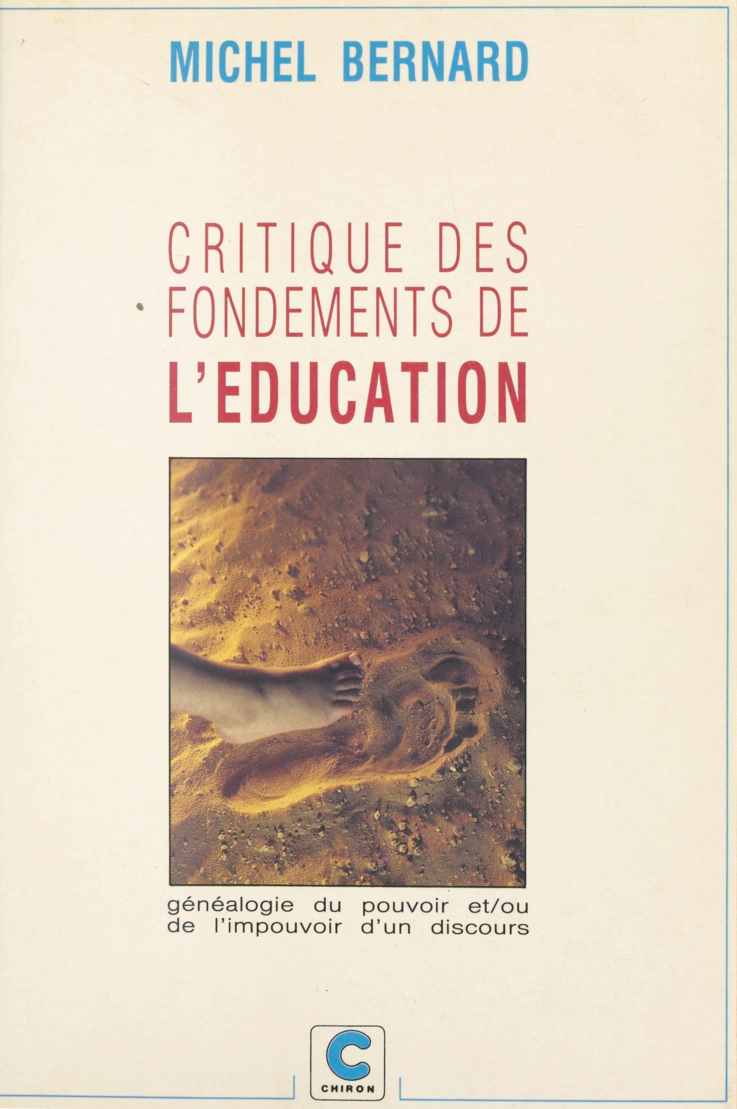 Critique des fondements de l'éducation ou Généalogie du pouvoir et-ou de l'impouvoir d'un discours