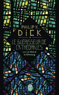Le guérisseur de cathédrales; Suivi de Nick et le Glimmung