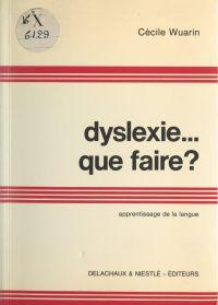 Dyslexie... que faire ?