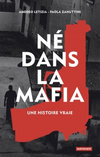 Né dans la mafia : une histoire vraie