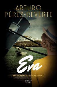 Eva | Pérez-Reverte, Arturo. Auteur