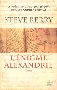 L'énigme Alexandrie | Berry, Steve (1955-....). Auteur