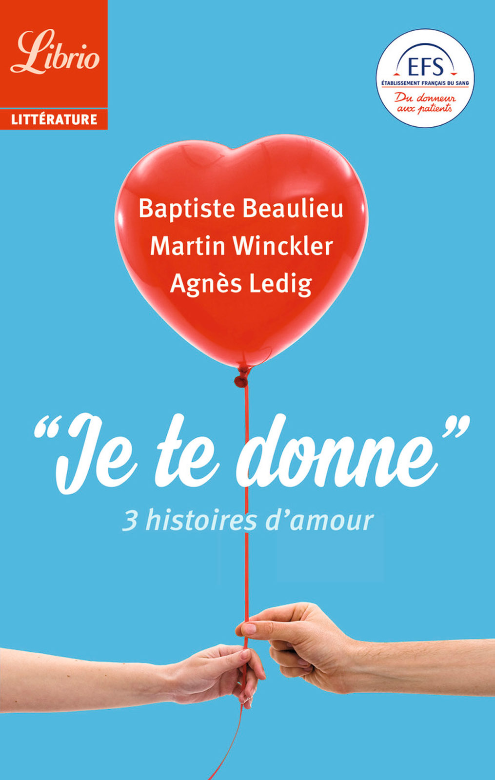 """""""Je te donne"""". 3 histoires d'amour"""