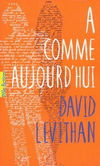 A comme aujourd'hui | Levithan, David. Auteur