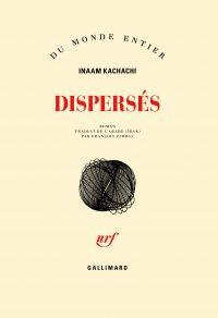 Dispersés | Kachachi, Inaam. Auteur