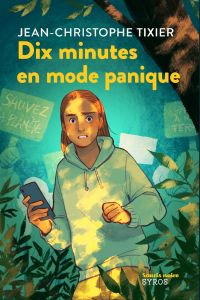 Dix minutes en mode panique | Tixier, Jean-Christophe. Auteur