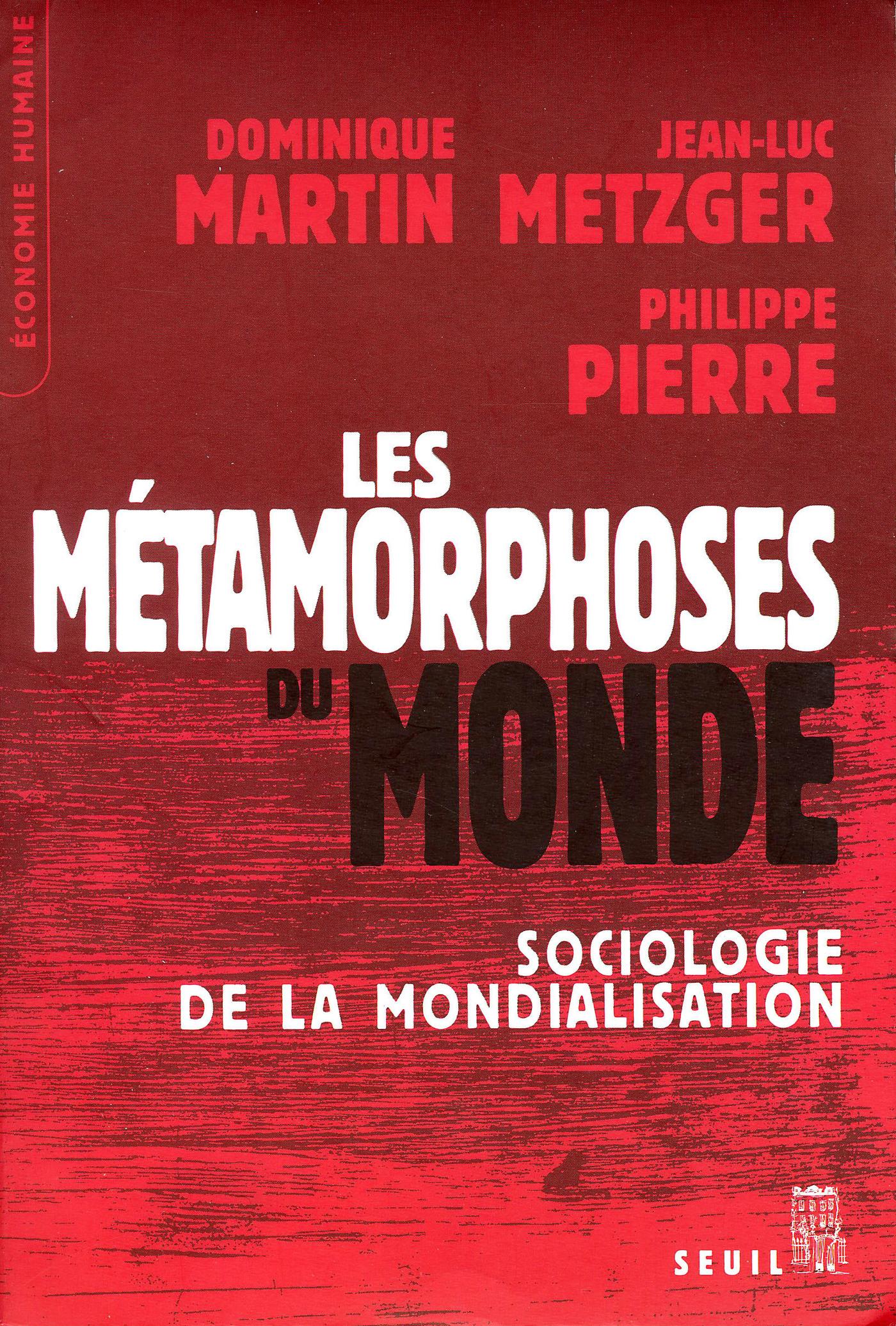 Les Métamorphoses du monde. Sociologie de la mondialisation
