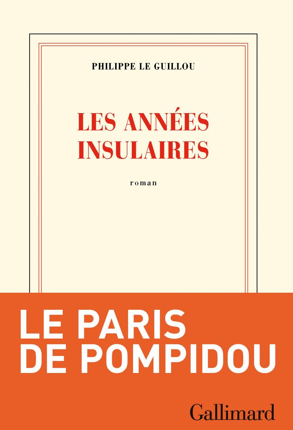 Les années insulaires | Le Guillou, Philippe (1959-....). Auteur