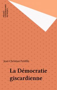 La Démocratie giscardienne