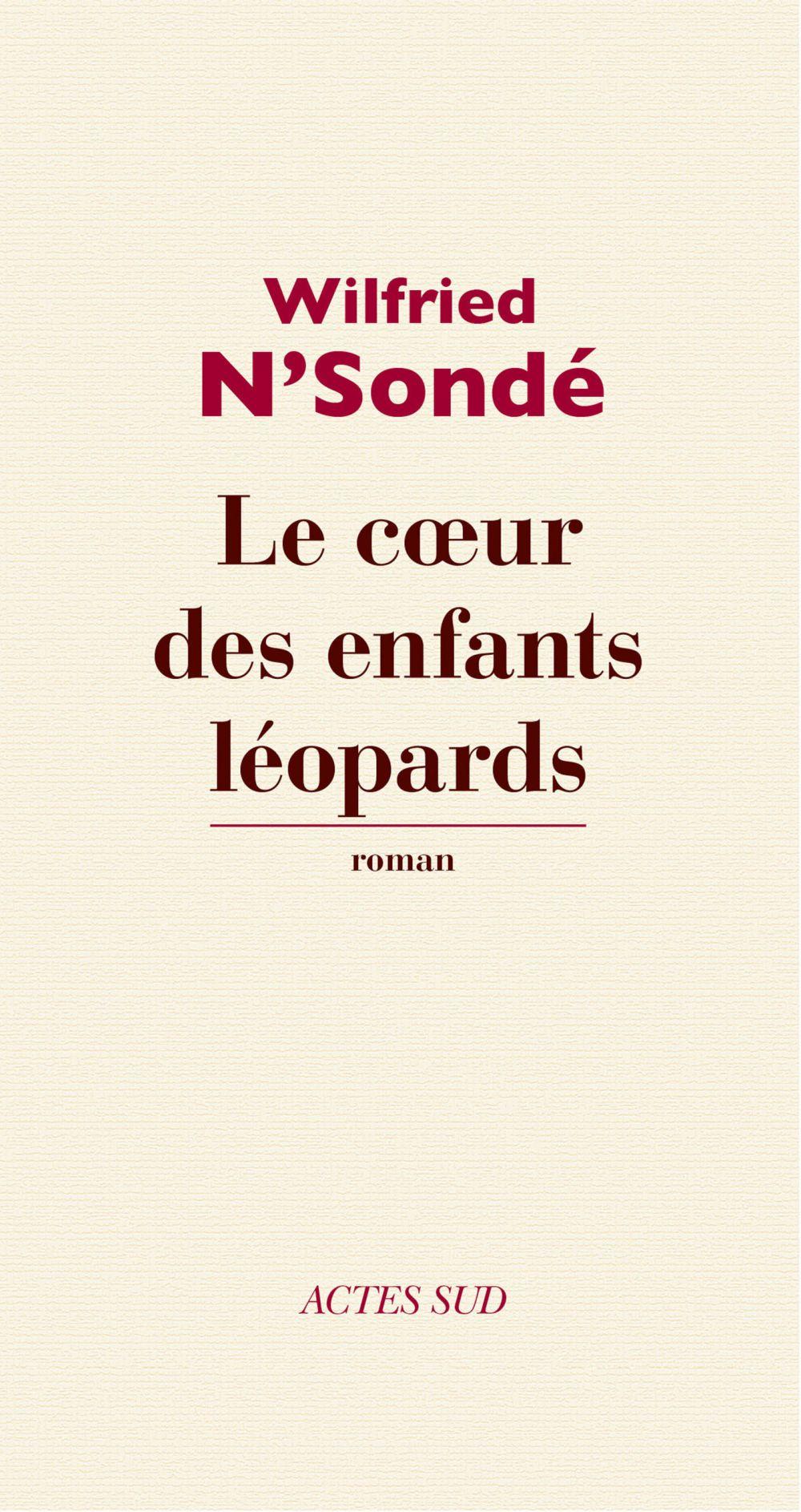 Le Cœur des enfants léopards | N'Sondé, Wilfried (1969-....). Auteur