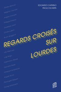 Regards croisés sur Lourdes
