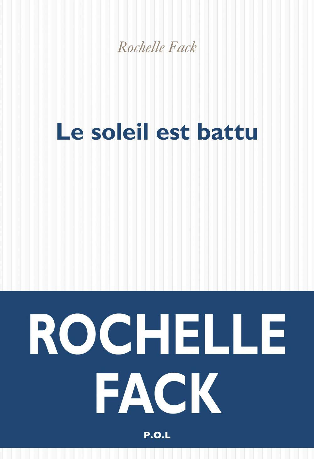 Le soleil est battu | Fack, Rochelle. Auteur