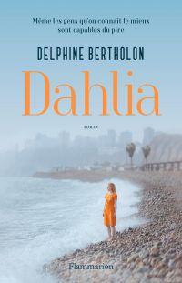 Dahlia | Bertholon, Delphine. Auteur