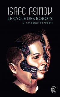 Le cycle des robots (Tome 2...