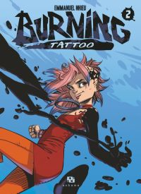 Burning Tattoo - Tome 2