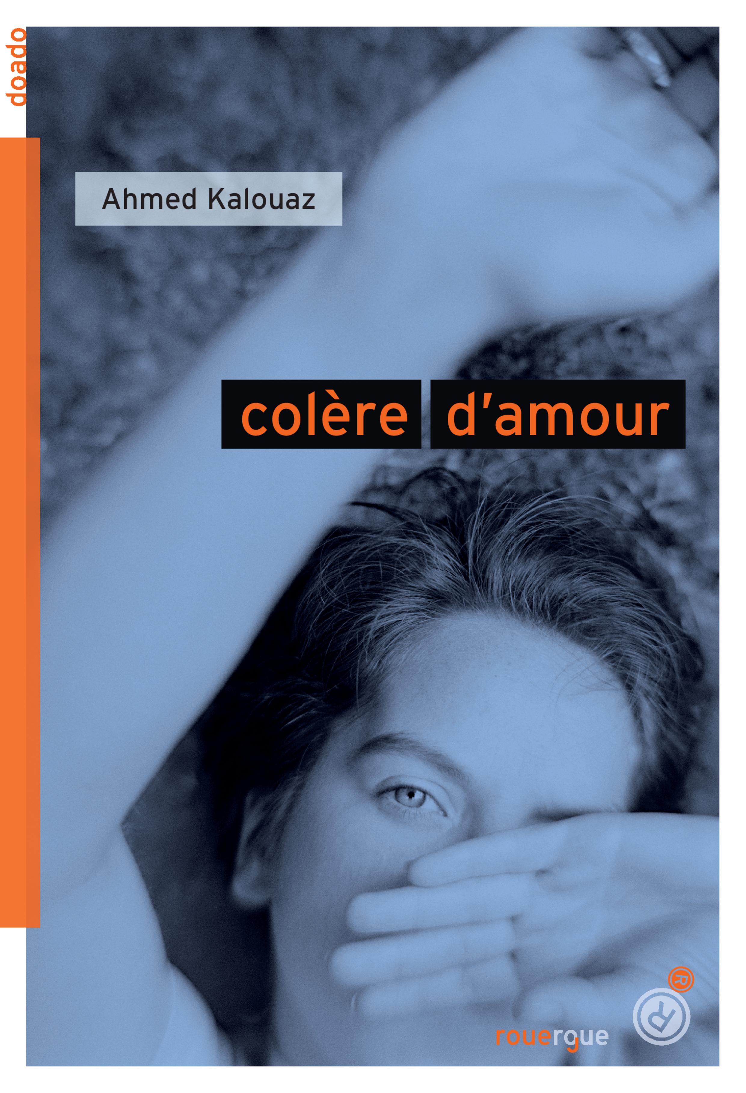 Colère d'amour | Kalouaz, Ahmed