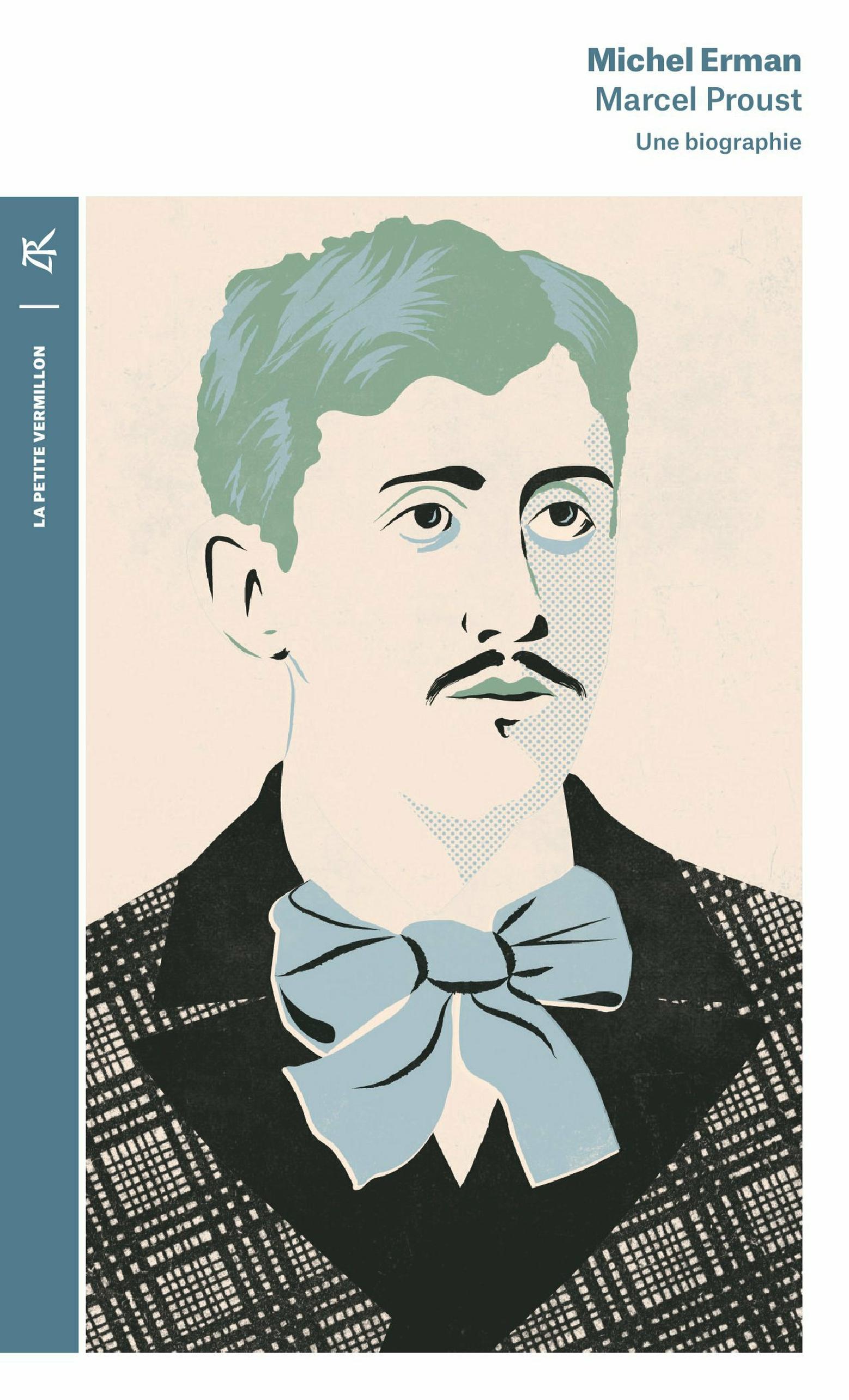 Marcel Proust. Une biographie