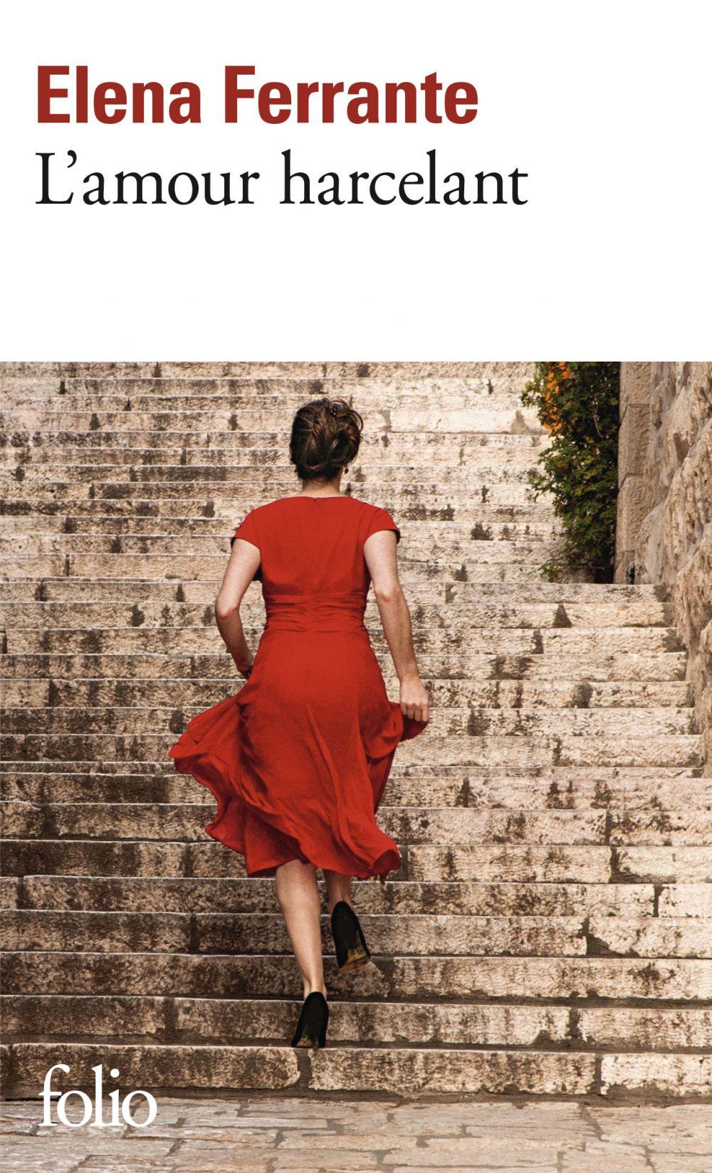 L'amour harcelant | Ferrante, Elena. Auteur