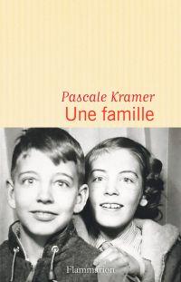 Une famille | Kramer, Pascale. Auteur
