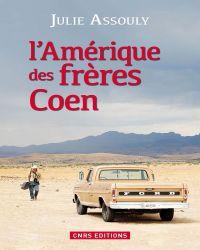 L'Amérique des frères Coen | Assouly, Julie. Auteur