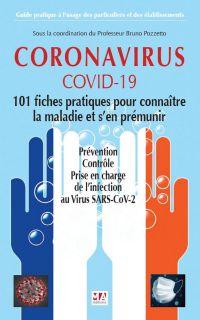 CORONAVIRUS COVID-19. 101 Fiches pratiques pour connaître la maladie et s'en prémunir | Pozzetto, Bruno. Auteur