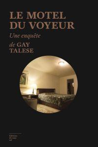 Le Motel du voyeur | Talese, Gay (1932-....). Auteur