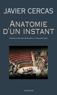 Anatomie d'un instant | Cercas, Javier (1962-....). Auteur