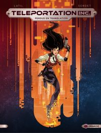 Teleportation Inc - Tome 1 ...