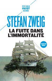 La Fuite dans l'immortalité | Zweig, Stefan (1881-1942). Auteur