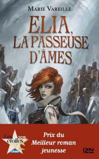Elia, la passeuse d'âmes - tome 1 | VAREILLE, Marie. Auteur