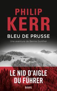 Bleu de Prusse | Kerr, Philip (1956-2018). Auteur