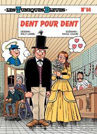 Les Tuniques bleues. Volume 56, Dent pour dent