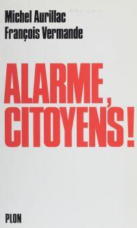 Alarme, citoyens !