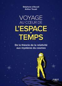 Voyage au coeur de l'espace-temps : De la théorie de la relativité aux mystères du cosmos. | Ascoli, Stéphane d'. Auteur