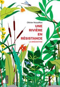 Une rivière en résistance