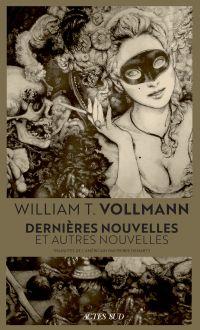 Dernières nouvelles | Vollmann, William T.. Auteur