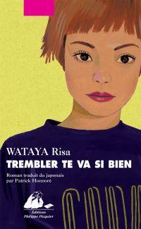 Trembler te va si bien | Wataya, Risa (1984-....). Auteur
