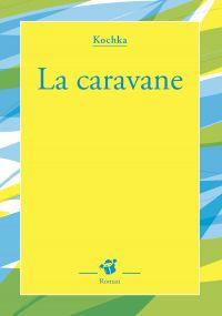 La caravane | Kochka, . Auteur