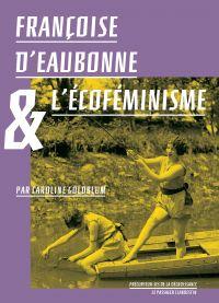 Françoise d'Eaubonne et l'écoféminisme |