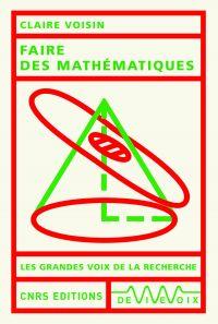 Faire des mathématiques | Voisin, Claire (1962-....). Auteur