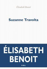 Suzanne Travolta | Benoit, Elisabeth. Auteur