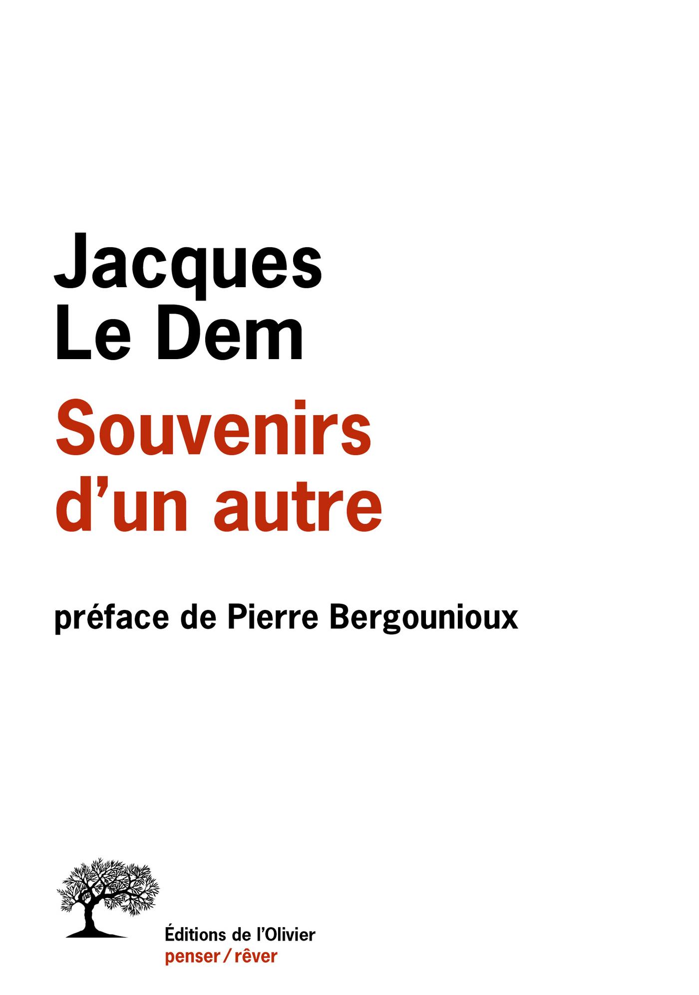 Souvenirs d'un autre. préface de Pierre Bergounioux