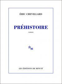 Préhistoire | Chevillard, Eric (1964-....). Auteur